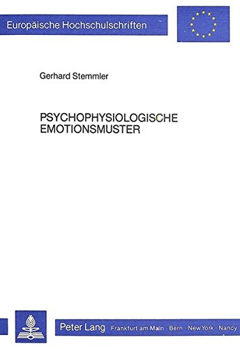 Psychophysiologische Emotionsmuster: Ein empirischer und methodologischer Beitrag zur inter- und intrain- dividuellen Begründbarkeit spezifischer ... Psychology / Série 6: Psychologie, Band 127)