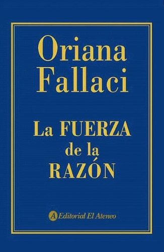 La fuerza de la razon/ The Power of Reasoning