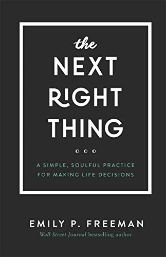 The Next Right Thing: A Simple, Soulful Practice for Making Life Decisions (English Edition)