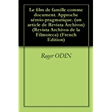 Le film de famille comme document. Approche sémio-pragmatique. (un article de Revista Archivos) (Revista Archivos de la Filmoteca)