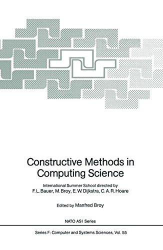 constructive-methods-in-computing-science-international-summer-school-directed-by-fl-bauer-m-broy-ew