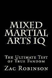 Mixed Martial Arts IQ: The Ultimate Test of True Fandom (English Edition)