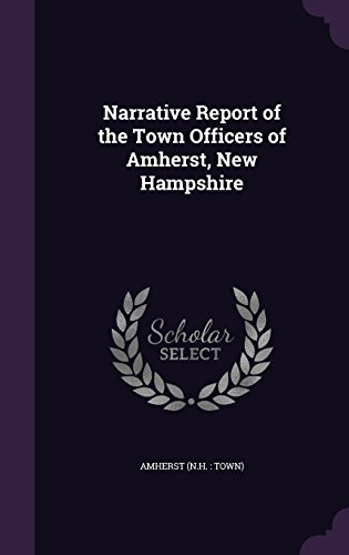 Narrative Report of the Town Officers of Amherst, New Hampshire