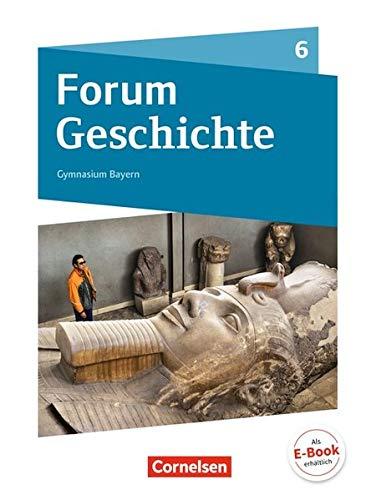 Forum Geschichte - Neue Ausgabe - Gymnasium Bayern: 6. Jahrgangsstufe - Von den ersten Menschen bis zu Karl dem Großen: Schülerbuch