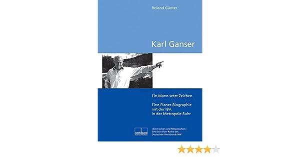 Karl Ganser: Eine Arbeitsbiografie (Deutscher Werkbund - Roland ...