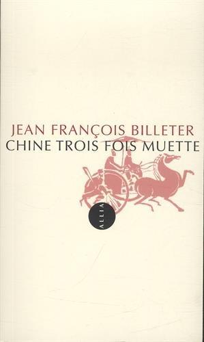 Chine trois fois muette par Jean-François Billeter