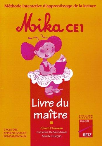 Méthode interactive d'apprentissage de la lecture Mika CE1 : Livre du maître par Gérard Chauveau, Catherine de Santi-Gaud, Mireille Usséglio