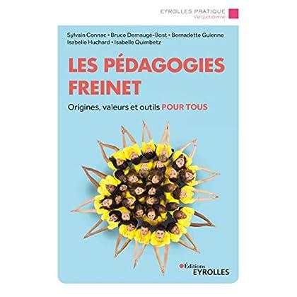 Les pédagogies Freinet: Origines, valeurs et outils pour tous