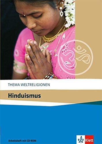 Hinduismus: Arbeitsheft mit CD-ROM ab Klasse 10 (Thema Weltreligionen)