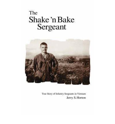 -the-shake-n-bake-sergeant-true-story-of-infantry-sergeants-in-vietnam-greenlight-the-shake-n-bake-s