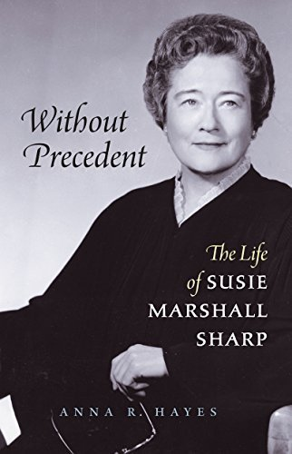 Without Precedent: The Life of Susie Marshall Sharp 1St edition by Hayes, Anna R. (2008) Hardcover