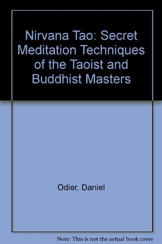 Nirvana Tao: Secret Meditation Techniques of the Taoist and Buddhist Masters by Daniel Odier (1986-07-06)