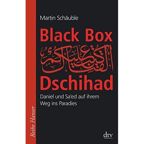 Black Box Dschihad: Daniel Und Sa'ed Auf Ihrem Weg Ins Paradies