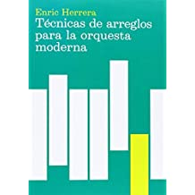 Tecnicas de Arreglos Para La Orquesta Moderna (Spanish Edition) by Enric Herrera (1992-04-02)