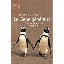 Le gène généreux : Pour un darwinisme coopératif
