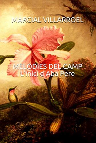 MELODIES DEL CAMP L'inici d'Aba Pere (Catalan Edition)