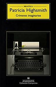 Crímenes Imaginarios par  Patricia Highsmith