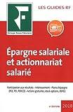 Epargne salariale et actionnariat salarié - Participation aux résultats. Intéressement. Plans d'épargne (PEE, PEI, PERCO). Actions gratuites, stock-options, BSPCE
