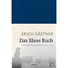 Das Blaue Buch: Geheimes Kriegstagebuch 1941 - 1945
