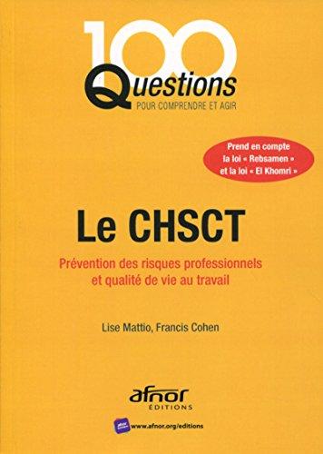 Le CHSCT: Prévention des risques professionnels et qualité de vie au travail. par Francis Cohen, Lise Mattio