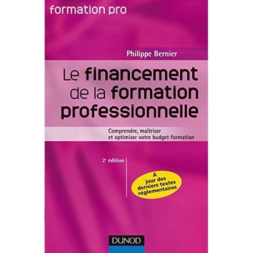 Le financement de la formation professionnelle - 2ème édition: Comprendre, maîtriser et optimiser votre budget formation