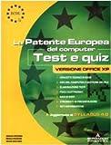 ECDL. La patente europea del computer. Test e quiz, versione Office XP
