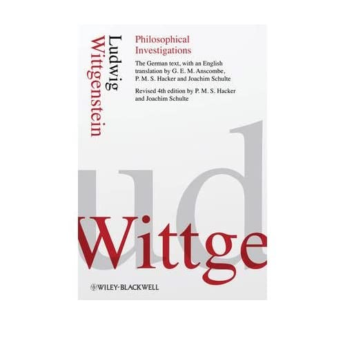 [(Philosophical Investigations)] [ By (author) Ludwig Wittgenstein, Edited by P. M. S. Hacker, Edited by Joachim Schulte ] [November, 2009]