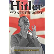True Crime Solving History Series Vol. 2: Hitler Was a British Agent