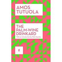 [(The Palm Wine Drinkard)] [ By (author) Amos Tutuola, Introduction by Wole Soyinka ] [July, 2014]