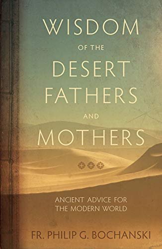 Wisdom of the Desert Fathers and Mothers: Ancient Advice for the Modern World (English Edition)