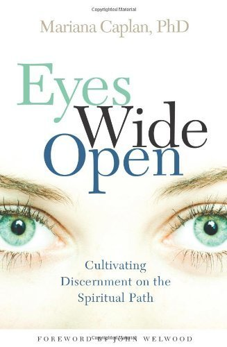 Eyes Wide Open: Cultivating Discernment on the Spiritual Path by Mariana Caplan (2009) Paperback