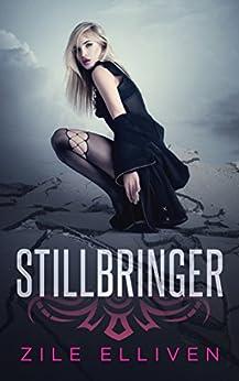 Stillbringer (Dreamwalker Chronicles Book 1) by [Elliven, Zile]