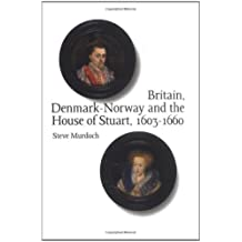 Britain, Denmark-Norway and the House of Stuart 1603-1660