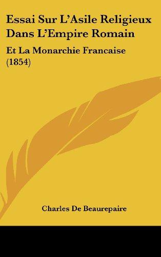 essai-sur-lasile-religieux-dans-lempire-romain-et-la-monarchie-francaise-1854-edizione-germania