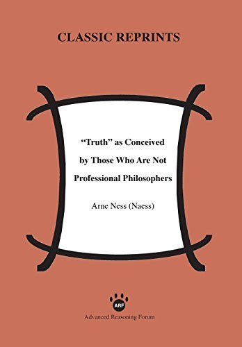 Truth as Conceived by Those Who Are Not Professional Philosophers by Arne Ness (Naess) (2014-01-24)