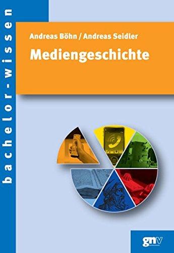 Mediengeschichte: Eine Einführung (bachelor-wissen)