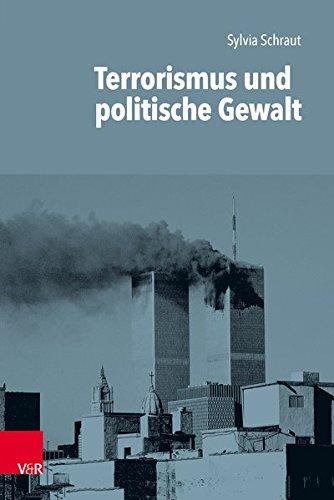 Terrorismus und politische Gewalt (Einführungen in die Geschichtswissenschaft. Neuere und Neueste Geschichte., Band 1)