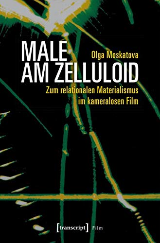 Male am Zelluloid: Zum relationalen Materialismus im kameralosen Film