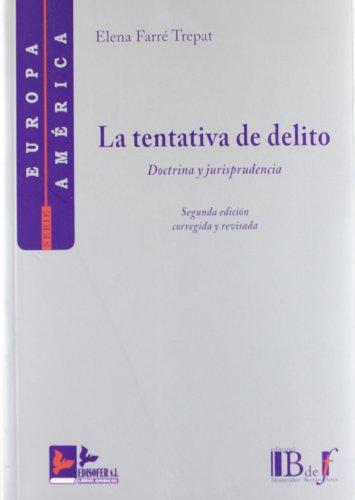 La tentativa del delito: doctrina y jurisprudencia (2ª ed.)