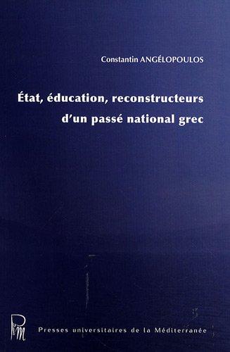 Etat, éducation, reconstructeurs d'un passé national grec