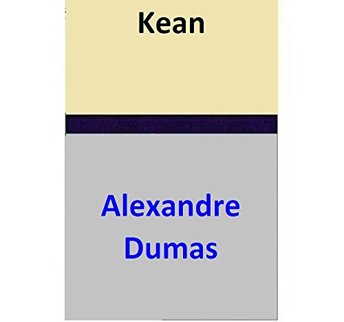 Kean par Alexandre Dumas