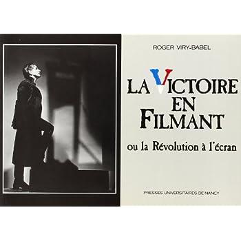 Victoire en filmant : images de la revolution au cinema