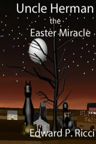 Uncle Herman: The Easter Miracle by Mr Edward P. Ricci (2016-01-16)