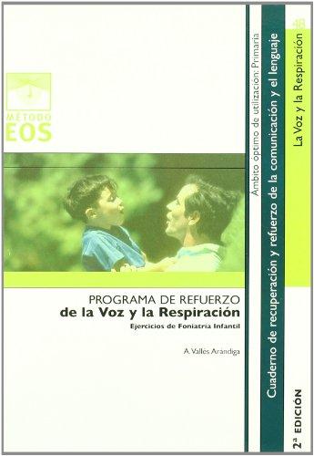 La Voz y la Respiración: Ejercicios de Foniatría Infantil (Método EOS)