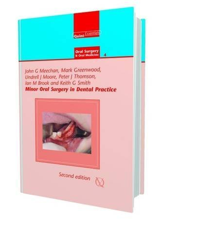 Minor Oral Surgery in Dental Practice (Quintessentials of Dental Practice - 27 / Oral Surgery and Oral Medicine - 4) by John G. Meechan (2014-06-30)