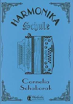 Harmonika Schule - arrangiert für Steirische Handharmonika - Diat. Handharmonika [Noten / Sheetmusic] Komponist: SCHABORAK CORNELIA