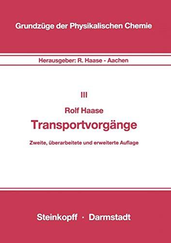 Transportvorgänge (Grundzüge der Physikalischen Chemie in Einzeldarstellungen, Band 3)