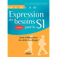 Expression des besoins pour le SI: Guide d'élaboration du cahier des charges