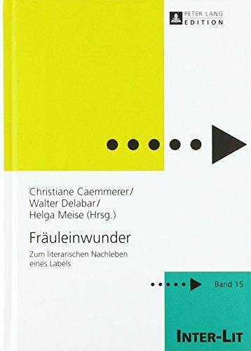 Fräuleinwunder: Zum literarischen Nachleben eines Labels (INTER-LIT, Band 15)
