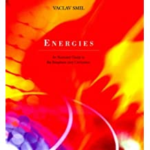 Energies: An Illustrated Guide to the Biosphere and Civilization by Vaclav Smil (2000-04-04)